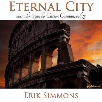 Cover Carson Cooman Organ Music, Vol. 13: Eternal City