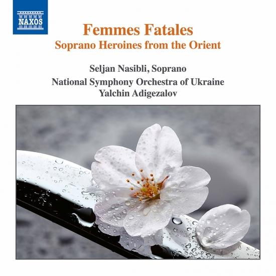 Cover Femmes fatales: Soprano Heroines from the Orient