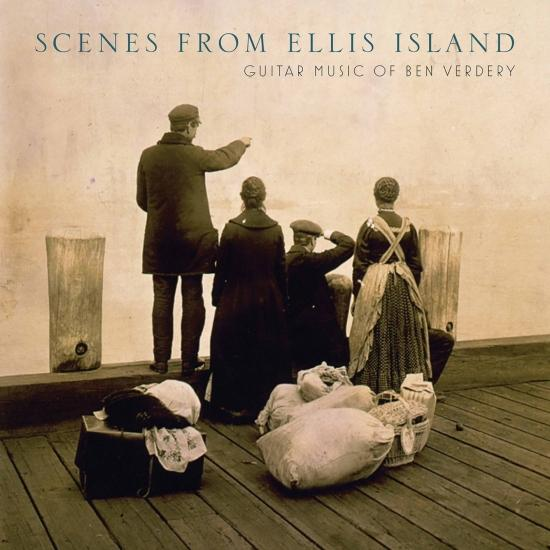 Cover Scenes from Ellis Island: Guitar Music of Ben Verdery