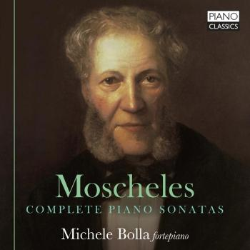 Cover Moscheles: Complete Piano Sonatas