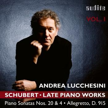 Cover Schubert: Late Piano Works, Vol. 1 (Piano Sonatas Nos. 20 & 4 & Allegretto, D. 915)