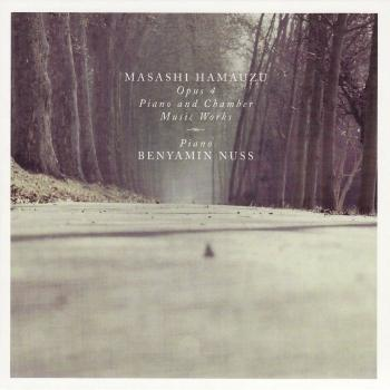 Cover Masashi Hamauzu: Opus 4 - Piano and Chamber Music Works
