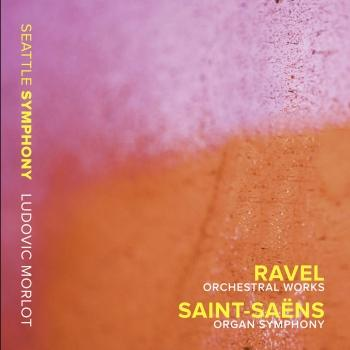 Cover Ravel: Orchestral Works - Saint-Saëns: Organ Symphony