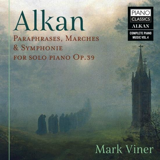 Cover Alkan: Paraphrases, Marches & Symphonie for Solo Piano, Op. 39