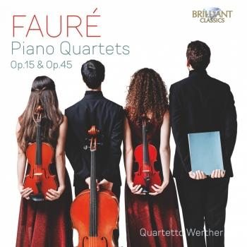 Cover Fauré: Piano Quartets, Op. 15 & Op.45