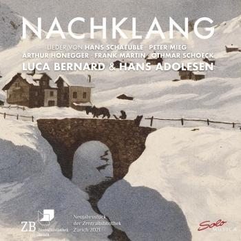 Cover Nachklang - Lieder von Hans Schäuble, Peter Mieg, Arthur Honegger, Frank Martin und Oethmar Schoek
