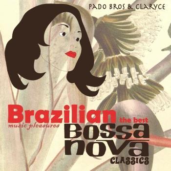 Cover Brazilian Music Pleasures: The Best Bossa Nova Classics (Remaster)