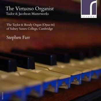 Cover The Virtuoso Organist Tudor and Jacobean Masterworks