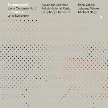 Cover Szymanowski: Violin Concerto No. 1 - Zemlinsky: Lyric Symphony