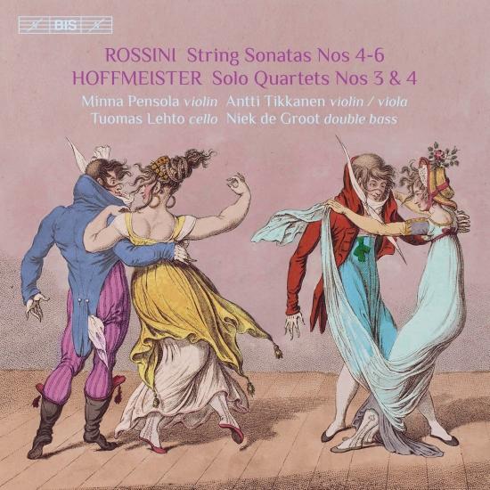 Cover Rossini: String Sonatas Nos. 4-6 – Hoffmeister: Solo Quartets Nos. 3 & 4