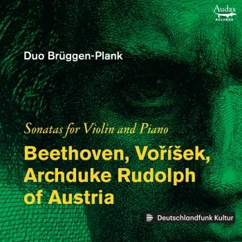 Cover Beethoven, Voříšek, Archduke & Rudolph of Austria: Sonatas for Violin and Piano