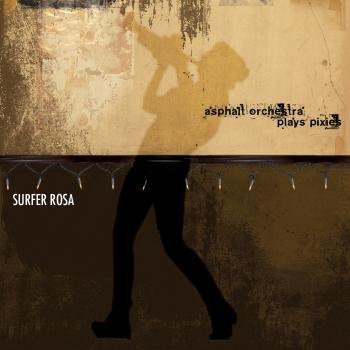 Cover Asphalt Orchestra Plays Pixies: Surfer Rosa