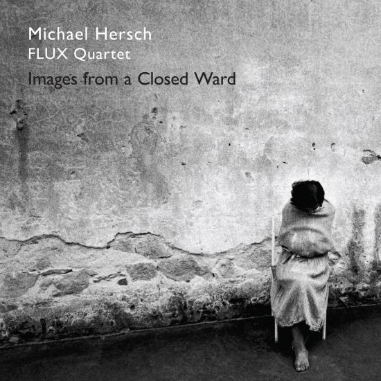 Cover Michael Hersch: Images from a Closed Ward