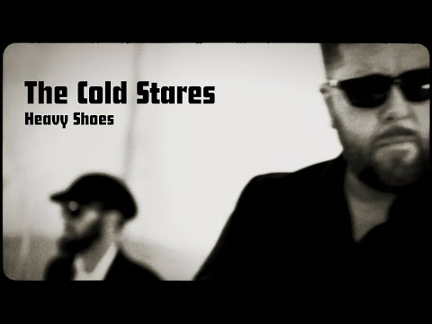 Video The Cold Stares - Heavy Shoes