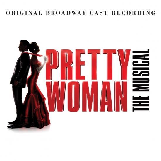Cover Pretty Woman: The Musical (Original Broadway Cast Recording)