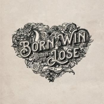 Cover Born To Win, Born To Lose