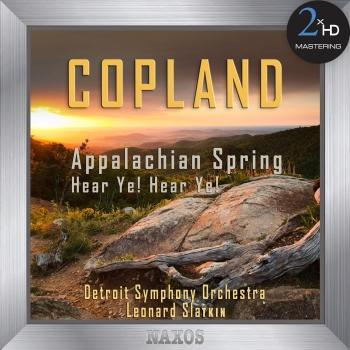 Cover Copland: Appalachian Spring (Complete Ballet) - Hear Ye! Hear Ye! (Remastered)