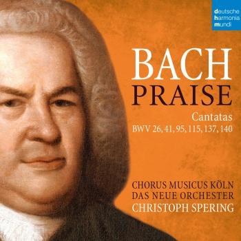Cover Bach: Praise - Cantatas BWV 26, 41, 95, 115, 137, 140