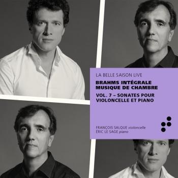Cover Brahms: Sonates pour violoncelle et piano (Intégrale musique de chambre), Vol. 7 (Live)