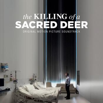 Cover The Killing of a Sacred Deer (Original Soundtrack Album)