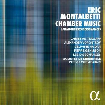 Cover Eric Montalbetti: Chamber Music - Harmonieuses Dissonances