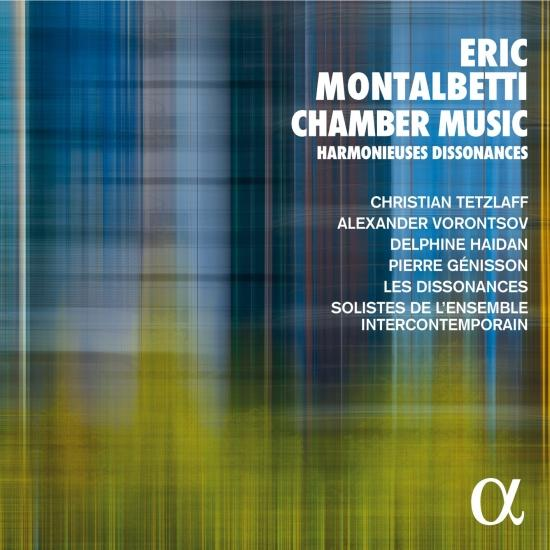 Cover Eric Montalbetti: Chamber Music - Harmonieuses Dissonances
