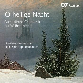 Cover O heilige Nacht. Romantische Chormusik zur Weihnachtszeit
