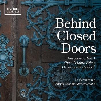 Cover Behind Closed Doors: Giuseppe Antonio Brescianello, Vol. 1: Opus 1 Concerti & Sinphonie