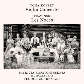 Cover Tchaikovsky: Violin Concerto, Op. 35 - Stravinsky: Les Noces