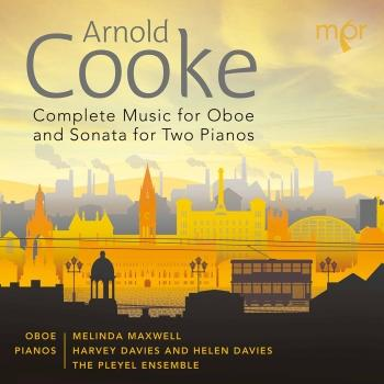 Cover Arnold Cooke: Complete Music for Oboe & Sonata for Two Pianos