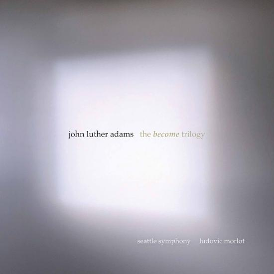 Cover John Luther Adams: The Become Trilogy
