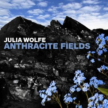 Cover Julia Wolfe: Anthracite Fields