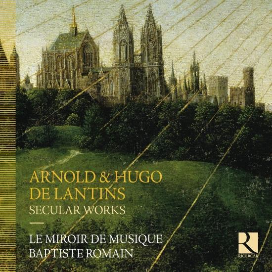 Cover Arnold & Hugo de Lantis: Secular Works