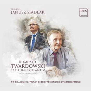 Cover Romuald Twardowski: Works for Mixed Choir