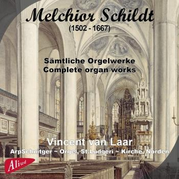 Cover Melchior Schildt: Complete organ works