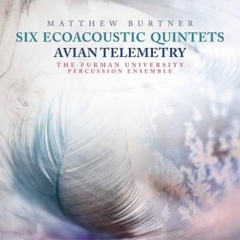 Cover Matthew Burtner: 6 Ecoacoustic Quintets & Avian Telemetry