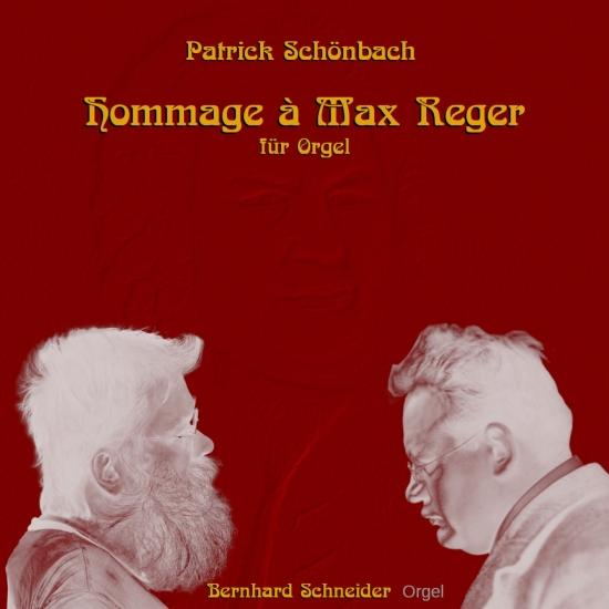Cover Patrick Schönbach: Hommage à Max Reger für Orgel