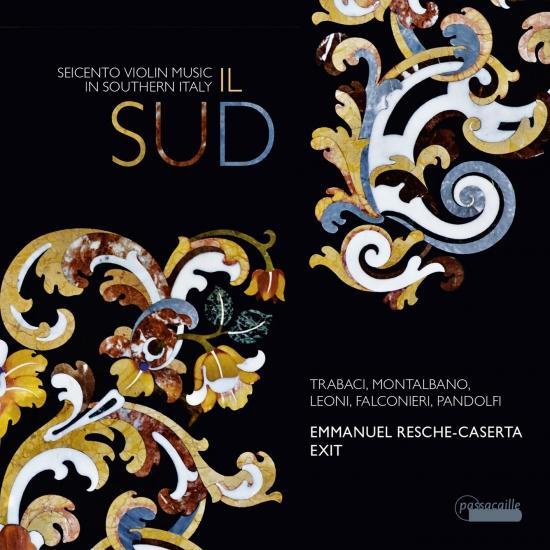 Cover Il Sud: Seicento Violin Music in Southern Italy