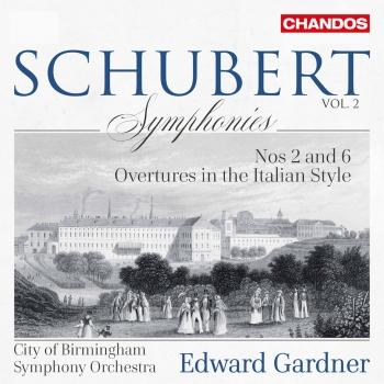 Cover Schubert: Symphonies, Vol. 2 – Nos. 2 & 6 & Italian Overtures