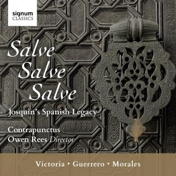 Cover Salve, Salve, Salve: Josquin's Spanish Legacy