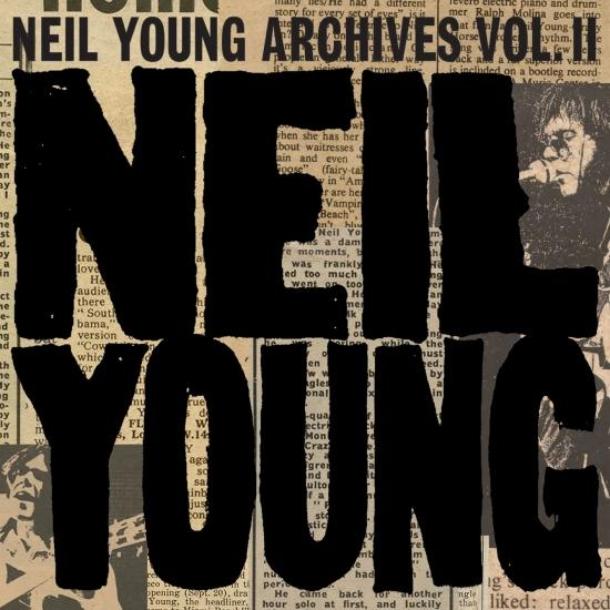 Cover Neil Young Archives Vol. II (1972 - 1976) (Remastered)