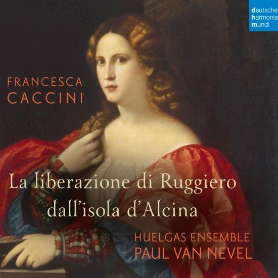 Cover Francesca Caccini: La liberazione di Ruggiero dall'isola d'Alcina (Live)