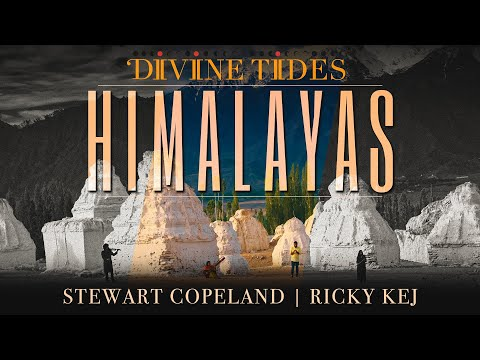 Video Divine Tides - Himalayas feat. Stewart Copeland and Ricky Kej