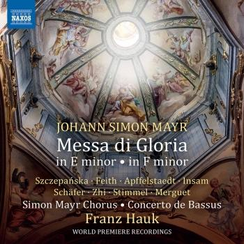 Cover Mayr: Messa di gloria in E Minor & Messa di gloria in F Minor
