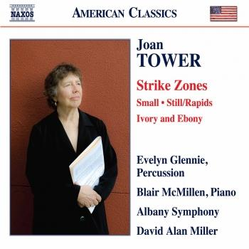 Cover Joan Tower: Strike Zones, Small, Still/Rapids & Ivory and Ebony