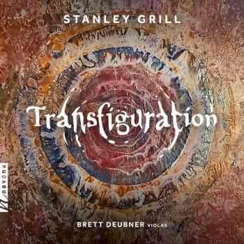 Cover Stanley Grill: Transfiguration & Other Works