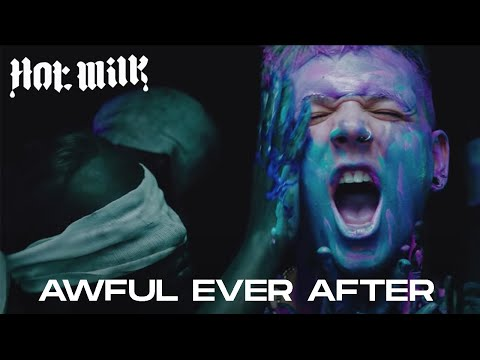 Video Hot Milk - Awful Ever After