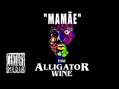 Video THE ALLIGATOR WINE - Mamãe
