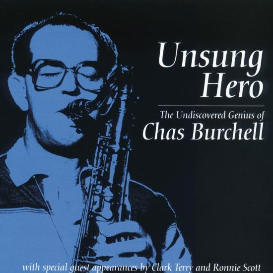 Cover Unsung Hero - The Undiscovered Genius of Chas Burchell (Remastered)