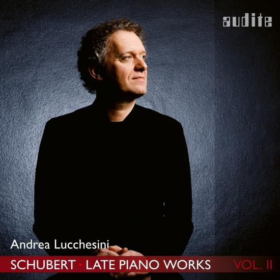 Cover Schubert: Late Piano Works, Vol. 2 (Piano Sonata No. 21, D. 960 & 3 Piano Pieces, D. 946)
